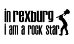 In Rexburg I am a Rock Star