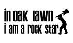 In Oak Lawn I am a Rock Star