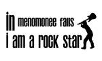 In Menomonee Falls I am a Rock Star