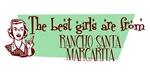 Best Girls are from Rancho Santa Margarita