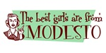 Best Girls are from Modesto