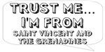 Trust me… I am from Saint Vincent and The Grenadin