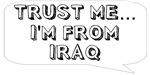 Trust me… I am from Iraq