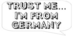 Trust me… I am from Germany