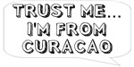 Trust me… I am from Curacao