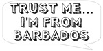 Trust me… I am from Barbados
