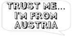 Trust me… I am from Austria