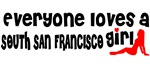 Everyone loves a South San Francisco Girl