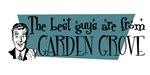 Best guys are from Garden Grove