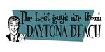 Best guys are from Daytona Beach