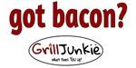 GrillJunkie got bacon?