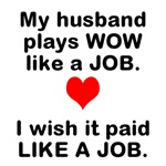 Husband WOW like a JOB
