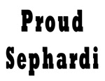 Proud Sephardi