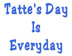 tatte's Day Is Everyday