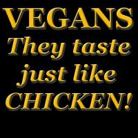 Vegans Taste Like Chicken...