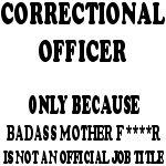 Badass Correctional Officer