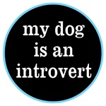 My Dog Is An Introvert