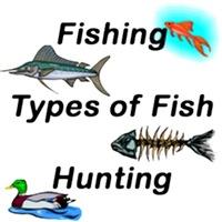 Fishing, Types of Fish, Hunting