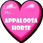 I Love My Appaloosa Horse