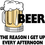 Beer, The Reason I Get Up Every Afternoon