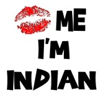 Kiss Me I'm Indian T-Shirts & Gifts