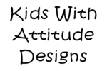 Kids with Attitude Tees & Gifts