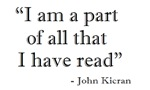 I am a part of all that I have read is a great book geek quote by John Kieran.  Book Geek T-shirts and Gifts.