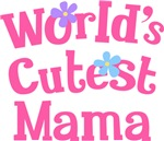 Worlds Cutest Mama Gifts and T-shirts
