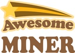 Awesome Miner Gifts T-shirts