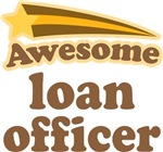 Awesome Loan Officer  T-shirts