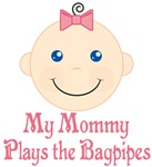 Mommy Plays The Bagpipes T-shirts