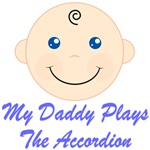 My Daddy Plays The Accordion Kids Tees