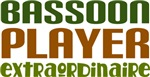 Bassoon Player Extraordinaire Tees and Gifts