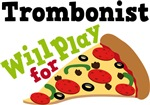 Trombone Will Play For Pizza T shirts