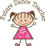 Future Dance Teacher Stick Girl Occupation Shirts