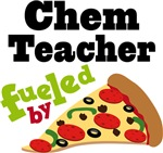 CHEM TEACHER Funny Fueled By Pizza T-shirts