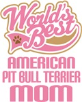 American Pit Bull Terrier Mom T-shirts and Gifts