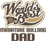 Miniature Bulldog Dad (Worlds Best) T-shirts