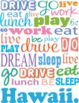 EAT SLEEP LIVE DREAM Hawaii T-SHIRTS