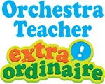 Orchestra Teacher Extraordinaire Gifts and Apparel