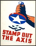 Stamp Out The Axis WW II Poster