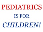 Pediatrics is for children!