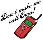Don't Make Me Call Oma
