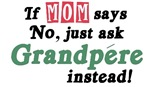 Just Ask Grandpere!