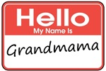 Hello, My name is Grandmama