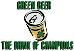 Green Beer, The drink of Champions!