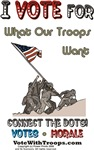 I Vote for What Our Troops Want!