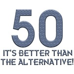 50, Better Than The Alternative, 50th Gift Ideas.