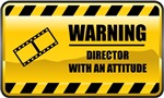 Warning! Director With An Attitude
