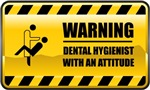 Warning! Dental Hygienist With An Attitude